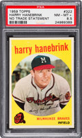 Baseball Cards:Singles (1950-1959), 1959 Topps Harry Hanebrink (No Trade Statement) #322 PSA NM-MT+8.5....