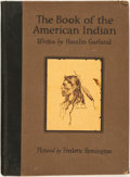 Books:Americana & American History, Hamlin Garland. Frederic Remington (illustrator). The Book ofthe American Indian. New York and London: Harper & Bro...