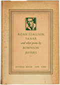 Books:Fiction, Robinson Jeffers. INSCRIBED. Roan Stallion, Tamar and OtherPoems. New York: Random House, [1934]....