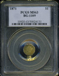 California Fractional Gold: , 1871 $1 Liberty Octagonal 1 Dollar, BG-1109, Low R.4, MS63 PCGS....