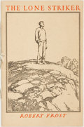 Books:Literature 1900-up, Robert Frost. The Lone Striker. [New York: Alfred A. Knopf,1933]...