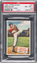Autographs:Bats, 1954 Topps Scoop Bob Feller, Strikeout King #27 PSA NM-MT+ 8.5 -Only One Higher. ...