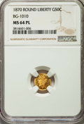 California Fractional Gold: , 1870 50C Liberty Round 50 Cents, BG-1010, R.3, MS64 Prooflike NGC....