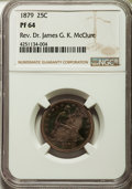 Proof Seated Quarters: , 1879 25C PR64 NGC. NGC Census: (93/77). PCGS Population (86/55).Mintage: 1,100. Numismedia Wsl. Price for problem free NGC...