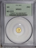 California Fractional Gold: , Undated 25C Liberty Round 25 Cents, BG-222, R.2, MS63 PCGS. PCGSPopulation (104/111). (#10407)...