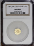 California Fractional Gold: , 1875/3 50C Indian Round 50 Cents, BG-1058, R.3, MS63 Prooflike NGC.PCGS Population (40/12). (#10887)...