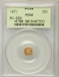 California Fractional Gold , 1871 25C Liberty Round 25 Cents, BG-839, Low R.4, MS60 PCGS. PCGSPopulation (6/85). NGC Census: (0/19). ...
