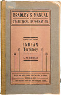 Books:Travels & Voyages, Cass M. Bradley. Bradley's Manual of Statistical Information Pertaining to the Indian Territory. Muskogee, I.T.:...