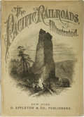 Books:Travels & Voyages, The Pacific Railroads, Illustrated. New York: D. Appleton & Co., 1878. ...