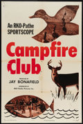 "Movie Posters:Short Subject, Campfire Club (RKO, 1952). One Sheet (27"" X 41""). Part of theRKO-Pathe Sportscope series of the 1950s, ""Campfire Club"" tout..."