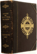 Books:Americana & American History, [Colorado]. History of Denver, Arapahoe County, andColorado. Chicago: O.L. Baskin & Co., 1880....