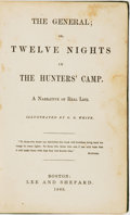 Books:Americana & American History, [William Barrows]. The General; or, Twelve Nights in theHunters' Camp. A Narrative of Real Life. Boston: Lee an...