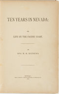 Books:Biography & Memoir, M[ary] M[cNair] Mathews. Ten Years in Nevada: or, Life on thePacific Coast. Buffalo: Baker, Jones & Co, 1880....
