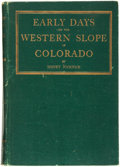 Books:Americana & American History, Sidney Jocknick. Early Days on the Western Slope of Colorado andCampfire Chats with Otto Mears, the Pathfider, from 187...
