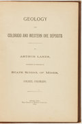 Books:Americana & American History, Arthur Lakes. Geology of Colorado and Western Ore Deposits.Denver, Colo.: The Chain & Hardy Company, 1893....