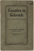 Books:Americana & American History, James Edward le Rossignol. Taxation in Colorado. Denver,Colo.: G. T. Bishop, [1902]....