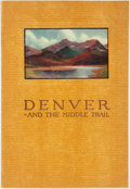 Books:Americana & American History, Dowell Livesay (editor). Denver--and the Middle Trail. The Storyof a City and a Road of Destiny. [Denver, Color...