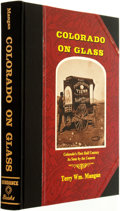 Books:Americana & American History, Terry Wm. Mangan. Colorado on Glass: Colorado's First HalfCentury as Seen by the Camera. Denver, Colorado: Sund...