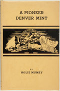 Books:Americana & American History, Nolie Mumey. Clark, Gruber and Company (1860-1865). A Pioneer Denver Mint. History of Their Operation and Coinage....