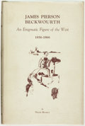 Books:Biography & Memoir, Nolie Mumey. James Pierson Beckwourth: An Enigmatic Figure of the West 1856-1866. A History of the Later Years...