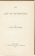 Books:Business & Economics, [John F. Hume] A New York Broker. The Art of Investing. NewYork: D. Appleton and Company, 1888....