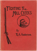Books:Americana & American History, R. A. Anderson. Fighting the Mill Creeks, Being a PersonalAccount of Campaigns Against Indians of the NorthernSierras....