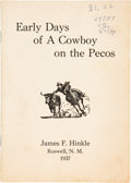 Books:Americana & American History, James F. Hinkle. Early Days of a Cowboy on the Pecos. Roswell, N.M.: 1937....
