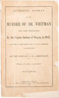 J[ean] B. A. Brouillet. Authentic Account of the Murder of Dr. Whitman and Other Missionaries