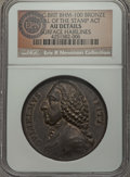 Betts Medals, 1766 William Pitt Medal, Repeal of the Stamp Act, Betts-517 -Surface Hairlines - NGC Details. AU. ...