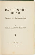 Books:Biography & Memoir, Sarah Raymond Herndon. Days on the Road. Crossing the Plains in1865. New York: Burr Printing House, 1902....