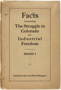 Books:Pamphlets & Tracts, [Coal Strike]. Facts Concerning The Struggle in Colorado forIndustrial Freedom. Series I. Issued by the C...