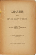 Books:Americana & American History, [Second Charter Convention]. Charter of the City and County ofDenver. Framed by the Second Charter Convention Feb...