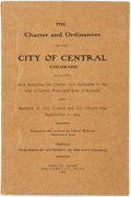 Books:Americana & American History, [Chase Withrow]. The Charter and Ordinances of the City ofCentral Colorado. Central City, Colorado: Register-Call P...