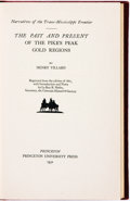Books:Americana & American History, Henry Villard. The Past and Present of the Pike's Peak GoldRegions. Princeton: Princeton University Press, 1932...