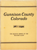 Books:Americana & American History, [A. P. Nelson]. Gunnison County, Colorado: The Majestic Empireof the Western Slope. What It Is and Those Who Have Made ...
