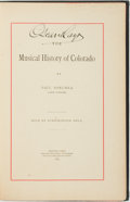 Books:Music & Sheet Music, Paul Porchea. The Musical History of Colorado. Denver,Colo.: Charles Westley, 1889. ...