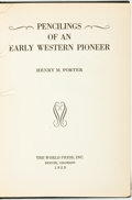 Books:Americana & American History, Henry M. Porter. SIGNED. Pencilings of an Early WesternPioneer. Denver, Colorado: The World Press, Inc., 1929....