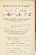Books:Americana & American History, Frank Triplett. History, Romance and Philosophy of GreatAmerican Crimes and Criminals: Including the Great TypicalCrim...