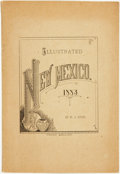 Books:Pamphlets & Tracts, William G. Ritch. Illustrated New Mexico. Santa Fe, NewMexico: Bureau of Immigration, 1883....