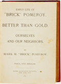 "Books:Biography & Memoir, Mark M. Pomeroy. Early Life of ""Brick"" Pomeroy. Better ThanGold. Ourselves and Our Neighbors. New York City: Rooms,..."