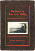 Books:Americana & American History, Frank C. Spencer. The Story of the San Luis Valley. Alamosa,Colorado: [Printed by Alamosa Journal], [1925]. ...