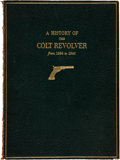 Books:Americana & American History, Charles T. Haven & Frank A Belden. A History of the ColtRevolver and Other Arms Made by Colt's Patent Fire ArmsManufac...