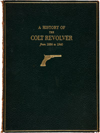 Charles T. Haven & Frank A Belden. A History of the Colt Revolver and Other Arms Made by Colt's Patent Fire Arm