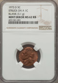Errors, 1973-D 5C Jefferson Nickel -- Struck on a 1C Blank -- MS62 Red and Brown NGC. 3.1g....