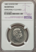 Coins of Hawaii , 1883 50C Hawaii Half Dollar -- Improperly Cleaned -- NGC Details. AU. NGC Census: (30/332). PCGS Population (66/428). Minta...