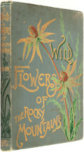 Books:Natural History Books & Prints, Emma Homan Thayer. Wild Flowers of the Rocky Mountains. New York: Cassell & Company, Limited, [1887]....