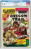 Golden Age (1938-1955):Western, Classics Illustrated #72 The Oregon Trail - Original Edition -Vancouver Pedigree (Gilberton, 1950) CGC NM 9.4 White pages....