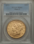 Liberty Double Eagles: , 1873 $20 Open 3 MS61 PCGS. PCGS Population (1521/1233). NGC Census: (2070/836). Numismedia Wsl. Price for problem free NGC...
