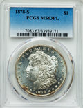 Morgan Dollars: , 1878-S $1 MS63 Prooflike PCGS. PCGS Population (555/645). NGC Census: (464/931). Numismedia Wsl. Price for problem free NG...