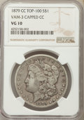 Morgan Dollars, 1879-CC $1 Capped Die, VAM-3, VG10 NGC. TOP-100. NGC Census: (45/1693). PCGS Population (65/2639). Numismedia Wsl. Price f...